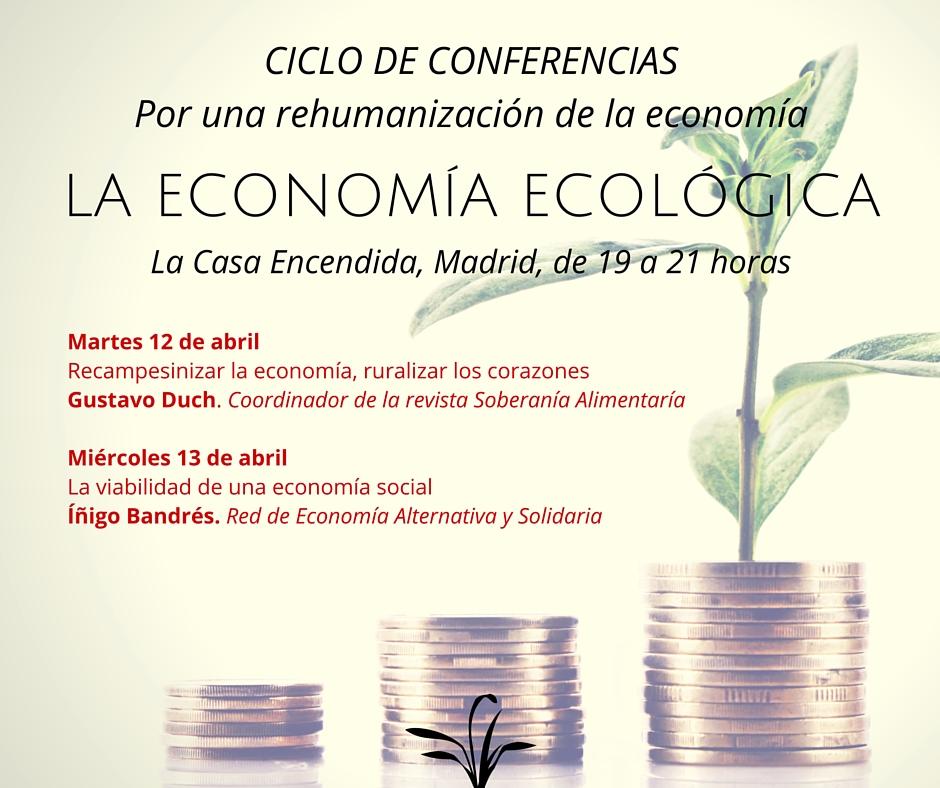 Por una rehumanización de la economía: la economía ecológica