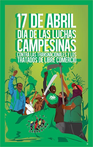 17 de Abril: Día de las Luchas Campesinas contra las Transnacionales y los Tratados de Libre Comercio