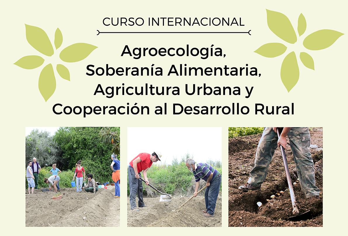 Curso de Agroecología, Soberanía Alimentaria, Agricultura Urbana y Cooperación al Desarrollo Rural en Granada