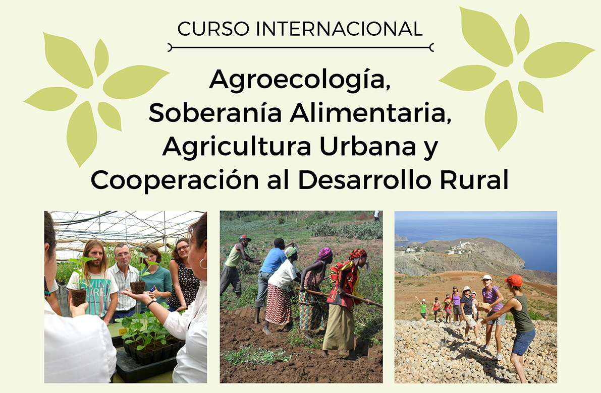 Curso de Agroecología, Soberanía Alimentaria, Agricultura Urbana y Cooperación al Desarrollo Rural
