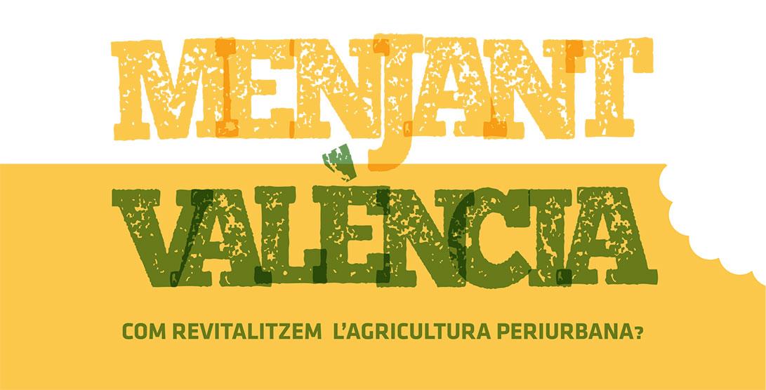 """""""Menjant València"""": Com revitalitzem l'agricultura periurbana"""