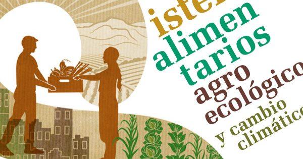 """XIII Congreso de SEAE: """"Sistemas agroalimentarios agroecológicos y cambio climático"""""""