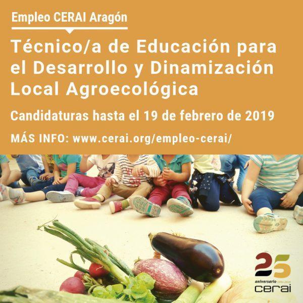 Oferta de trabajo en CERAI Aragón: Técnico/a para el área de Dinamización Local Agroecológica