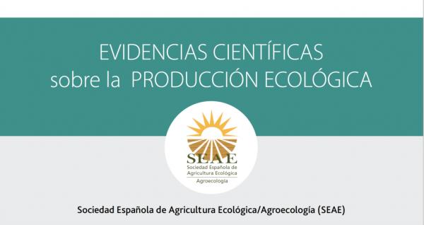 """SEAE lanza la publicación """"Evidencias científicas de la producción ecológica"""""""