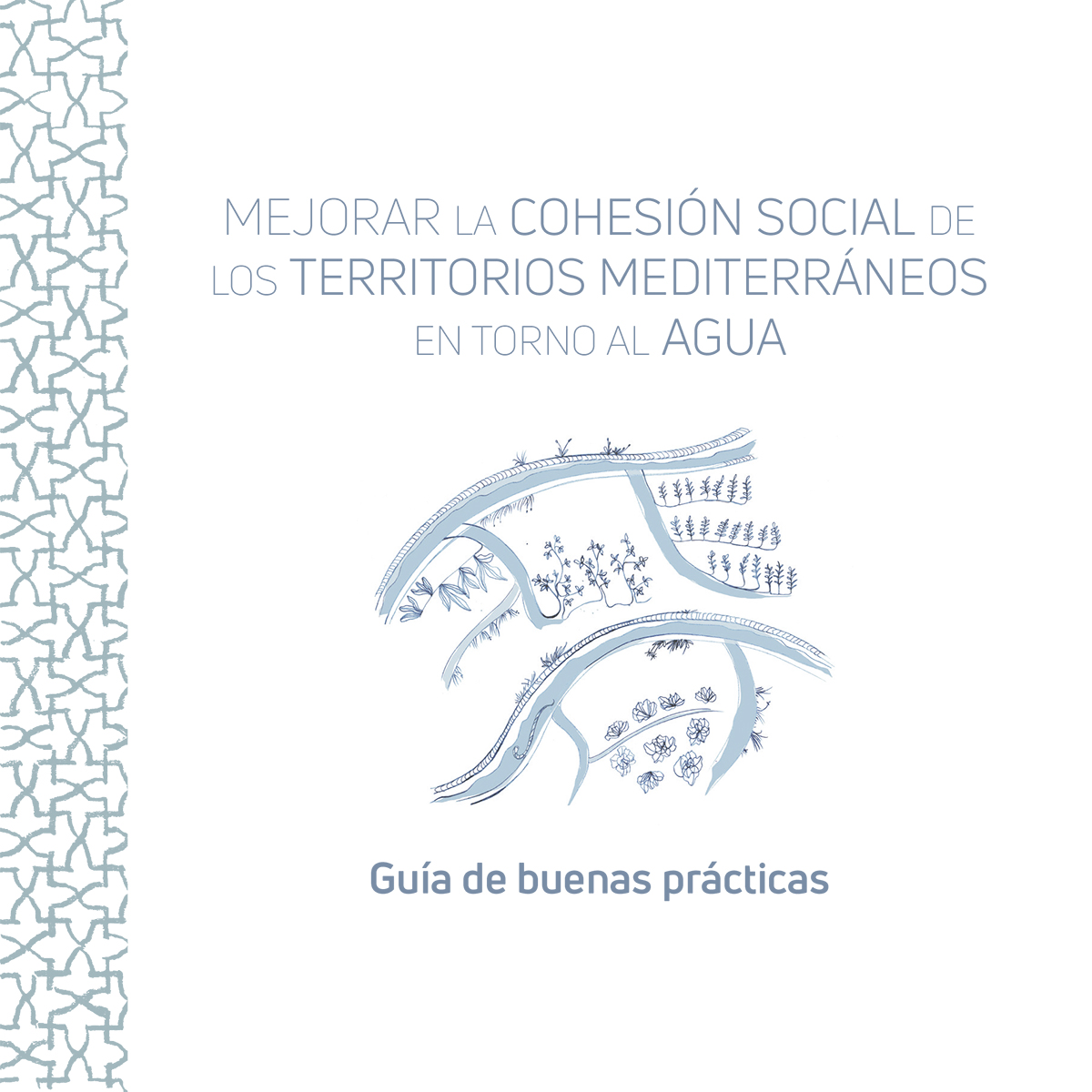 Guía de buenas prácticas para la cohesión social territorial mediterránea en torno al agua