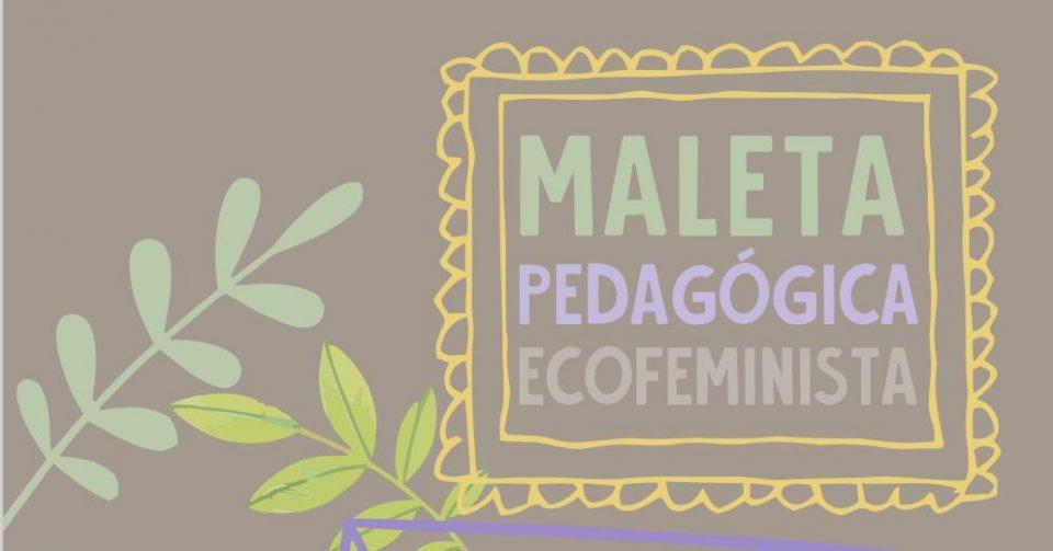 La Maleta Pedagógica Ecofeminista, de CERAI